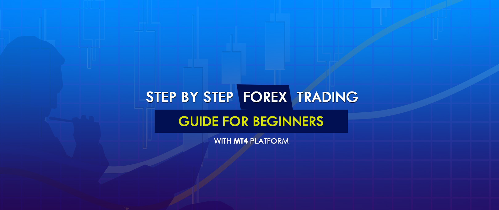 Forex Trading Guide for beginners with MT4 Forex Broker